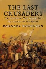 The Last Crusaders: The Hundred-Year Battle for the Center of the Worl-ExLibrary