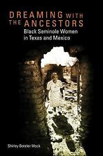 Dreaming with the Ancestors: Black Seminole Women in Texas and Mexico -ExLibrary