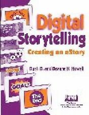 Digital Storytelling: Creating an Estory (Technology and Its Application)