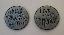 d 1x Live in the Meow cat lover PAWSITIVE PET POCKET TOKEN CHARM