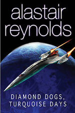 Diamond Dogs, Turquoise Days: Tales from the Revelation Space Universe (GOLLANCZ