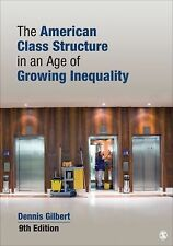 The American Class Structure in an Age of Growing Inequality by Gilbert, Dennis