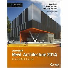 Autodesk Revit Architecture 2014 : Essentials by Ryan Duell, Tessa Reist Hathorn