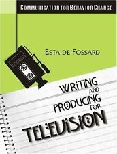 Writing and Producing for Television and Film (Communication for Behavior Chang