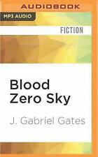 Blood Zero Sky by J. Gabriel Gates (2016, MP3 CD, Unabridged)
