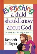 Everything a Child Should Know about God, Taylor, Kenneth N., Good Book