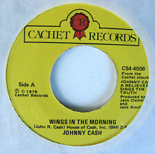 "Johnny Cash - Wings In The Morning / What On Earth 7"" 45 Cachet Records 1979"