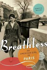 Breathless : An American Girl in Paris by Nancy K. Miller (2013, Paperback)