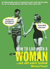 How to Live with a Woman: ...and Still Watch Football, Michael Powell