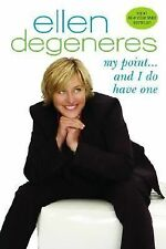 My Point... and I Do Have One by Ellen Degeneres (2007, Paperback)