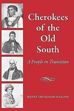 Cherokees of the Old South : A People in Transition by Henry Thompson Malone...