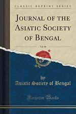 Journal of the Asiatic Society of Bengal, Vol. 40 (Classic Reprint) by...