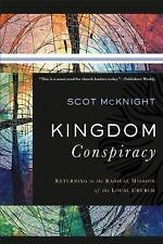 Kingdom Conspiracy : Returning to the Radical Mission of the Local Church by...