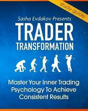 Trader Transformation : Cliff Notes to Master the Inner Game of Trading...