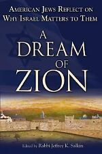 A Dream of Zion : American Jews Reflect on Why Israel Matters to Them (2007,...