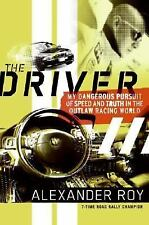 The Driver: My Dangerous Pursuit of Speed and Truth in the Outlaw Racing World,