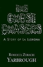 The Ghost Chasers: A Story of La Llorona