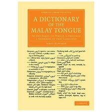A Dictionary of the Malay Tongue : In Two Parts, to Which Is Prefixed a...