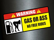 1 x Aufkleber Warning Gas Or Ass No Free Rides Sticker Shocker Tuning Auto Fun