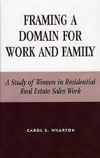 Framing a Domain for Work and Family: A Study of Women in Residential Real Estat