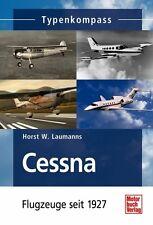 Cessna Flugzeuge seit 1927 Typen Modelle Daten Fakten Typenkompass Buch Book NEU