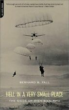 Hell in a Very Small Place : The Siege of Dien Bien Phu by Bernard B. Fall...