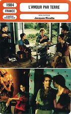 Movie Card. Fiche Cinéma. L'amour par terre (France) Jacques Rivette 1984