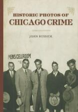 Historic Photos of Chicago Crime : The Capone Era by John Russick (2013,...