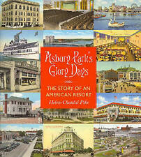 Asbury Park's Glory Days: The Story of an American Resort by Helen-Chantal...