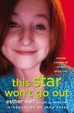 This Star Won't Go Out : The Life and Words of Esther Grace Earl by Wayne Earl,