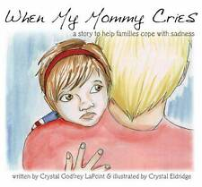 When My Mommy Cries: A Story to Help Families Cope with Sadness Book with CD)