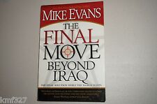 The Final Move Beyond Iraq (Signed); 2007 by Mike Evans