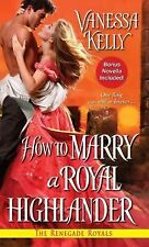 The Renegade Royals: How to Marry a Royal Highlander 4 by Vanessa Kelly...