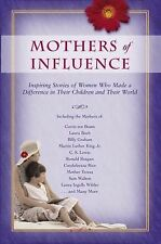 Mothers of Influence: The Inspiring Stories of Women Who Made a Difference in Th