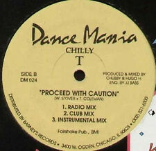 CHILLY T - Work The Wax / Proceed With Caution - 1989 Dance Mania – DM 024