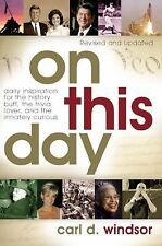 On This Day : Daily Inspiration for the History Buff, the Trivia Lover, and...