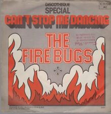"""7"""" The Fire Bugs Can`t Stop Me Dancing (Discotheque Special) 70`s Telefunken"""
