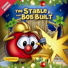 The Stable that Bob Built: Stickers Included! (Big Idea Books  VeggieTales)