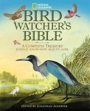 National Geographic Bird-watcher's Bible: A Complete Treasury-ExLibrary