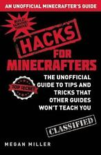 Hacks for Minecrafters : The Unofficial Guide to Tips and Tricks the Official G…