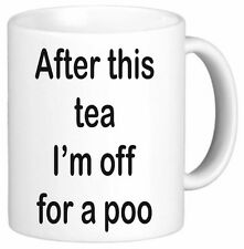 After This Tea Im Off For A Poo Funny Novelty Mug Cup Gift Office Secret Santa