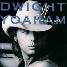 """DWIGHT YOAKAM: """"If There Was a Way"""" by Dwight Yoakam (CD, Nov-1990, Reprise)"""