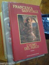 Francesca Sanvitale -L'UOMO DEL PARCO -1a edizione Mondadori -1984 RILEGATO-SR16