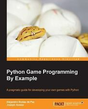 Python Game Programming by Example by Alejandro Rodas de Paz and Joseph Howse...