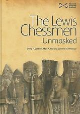The Lewis Chessmen Unmasked by David Caldwell, Mark A. Hall and Caroline M....