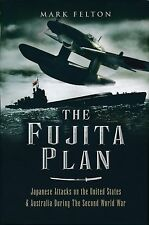 The Fujita Plan - Japanese Attacks on the US & Australia during WWII - New Copy