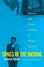 Songs of the Unsung  The Musical and Social Journey of Horace Tapscott