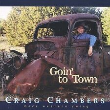 Craig Chambers- Goin' to Town (WR 16 NEW CD)
