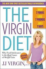 The Virgin Diet : Drop 7 Foods, Lose 7 Pounds, Just 7 Days by J. J. Virgin...