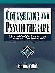 Counseling and Psychotherapy: A Practical Guidebook for Students, Trainees, and